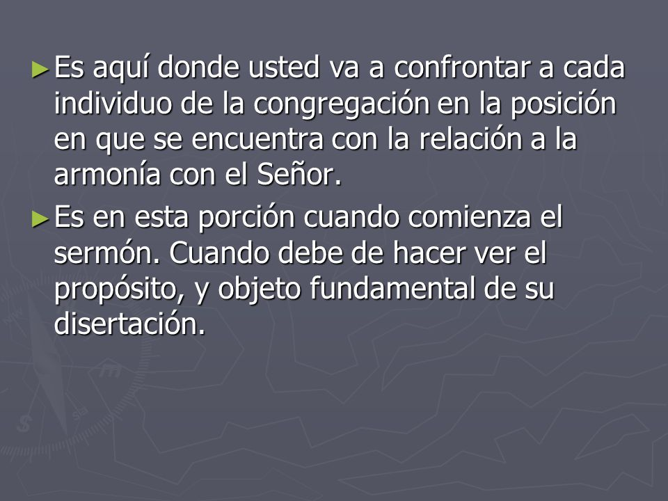 Es aquí donde usted va a confrontar a cada individuo de la congregación en la posición en que se encuentra con la relación a la armonía con el Señor.