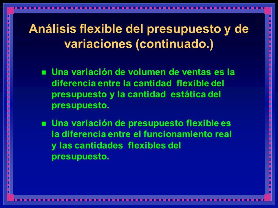 Análisis flexible del presupuesto y de variaciones (continuado.)