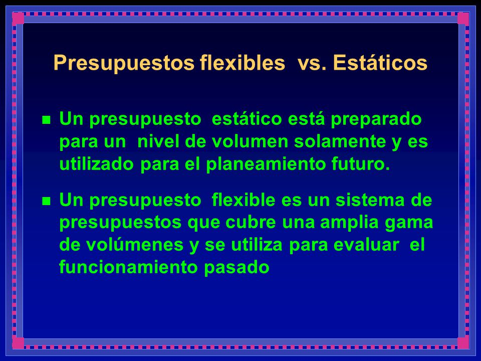 Presupuestos flexibles vs. Estáticos