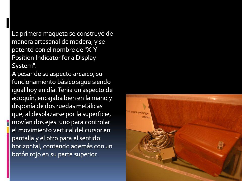 La primera maqueta se construyó de manera artesanal de madera, y se patentó con el nombre de X-Y Position Indicator for a Display System .