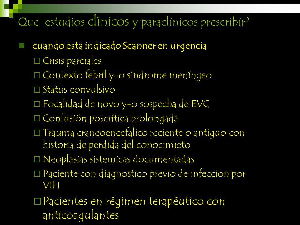 Que estudios clínicos y paraclinicos prescribir