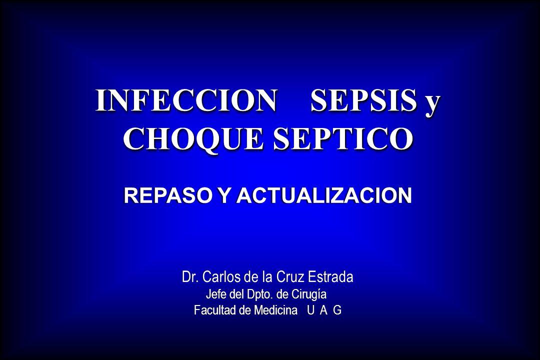 INFECCION SEPSIS y CHOQUE SEPTICO REPASO Y ACTUALIZACION