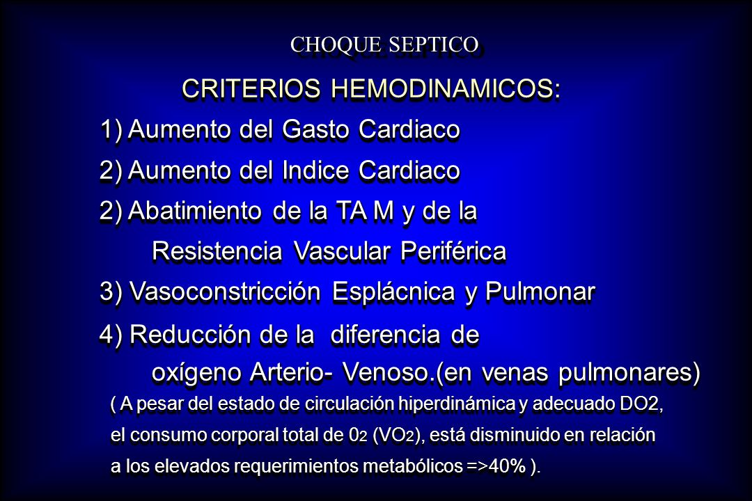 1) Aumento del Gasto Cardiaco 2) Aumento del Indice Cardiaco