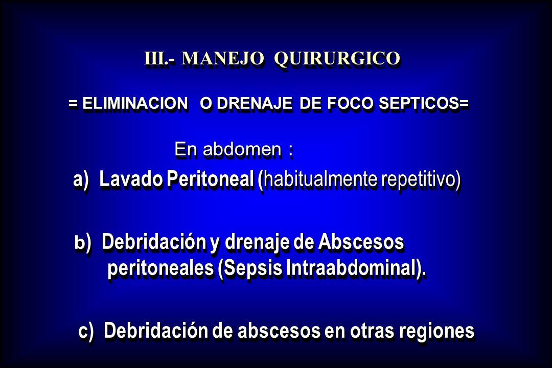 a) Lavado Peritoneal (habitualmente repetitivo)