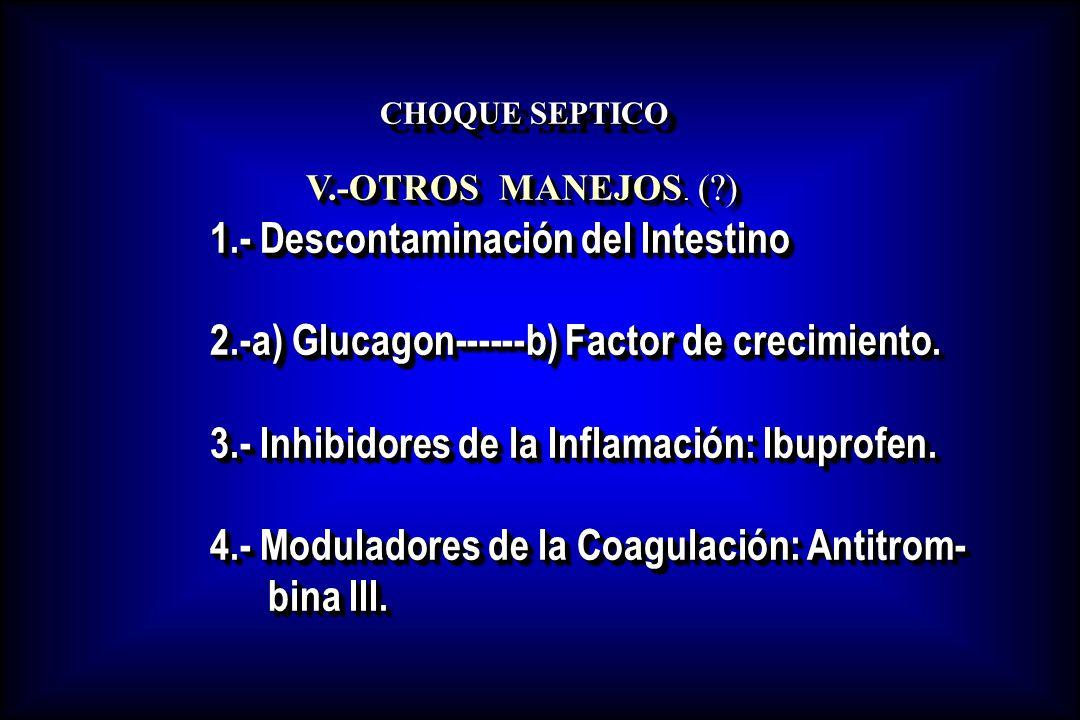 V.-OTROS MANEJOS. ( ) 1.- Descontaminación del Intestino