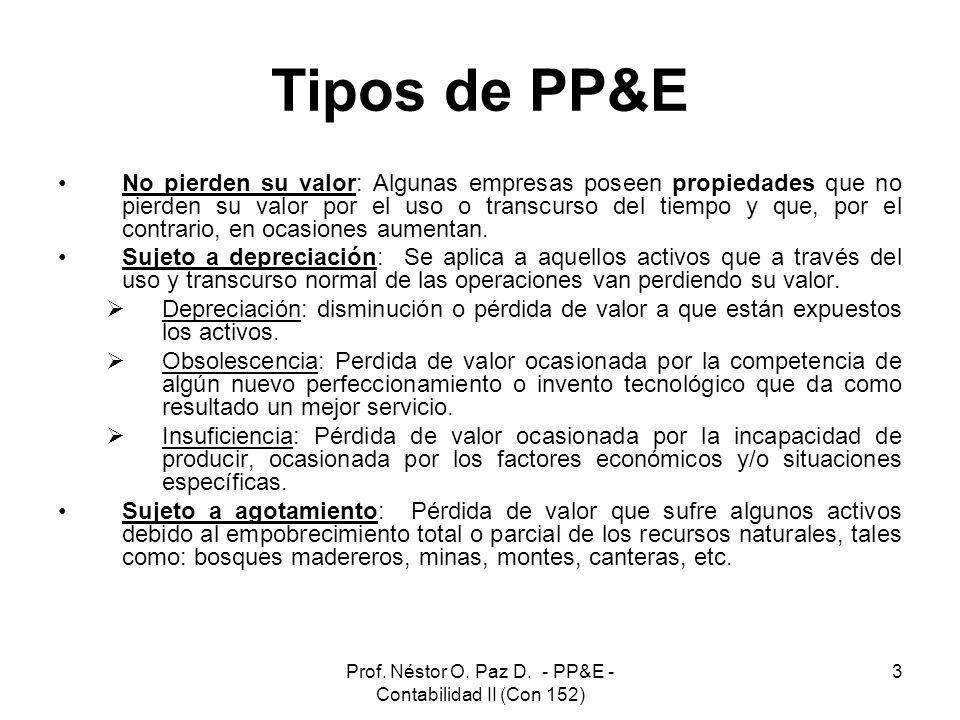 Prof. Néstor O. Paz D. - PP&E - Contabilidad II (Con 152)