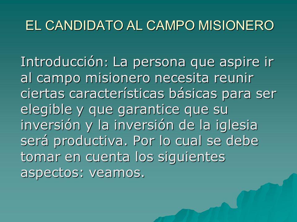 EL CANDIDATO AL CAMPO MISIONERO