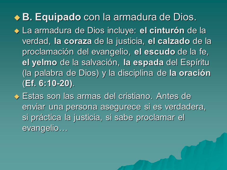 B. Equipado con la armadura de Dios.