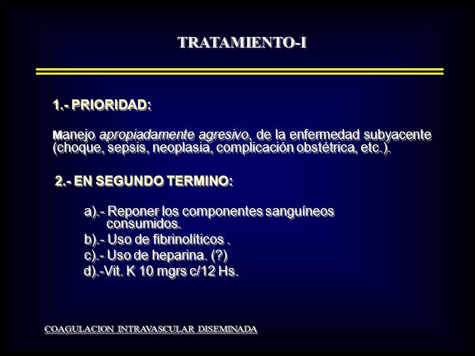 TRATAMIENTO-I 1.- PRIORIDAD: 2.- EN SEGUNDO TERMINO: