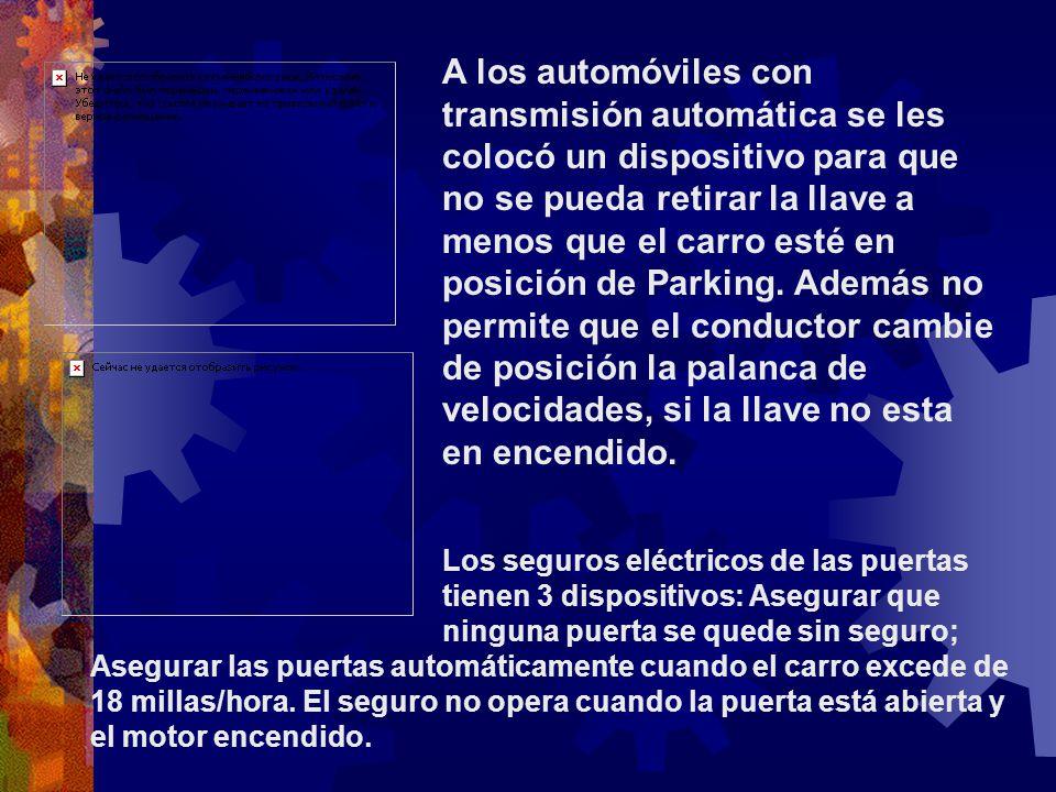 A los automóviles con transmisión automática se les colocó un dispositivo para que no se pueda retirar la llave a menos que el carro esté en posición de Parking. Además no permite que el conductor cambie de posición la palanca de velocidades, si la llave no esta en encendido.