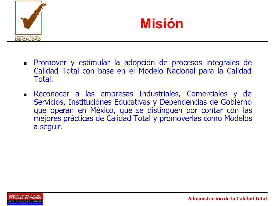 Misión Promover y estimular la adopción de procesos integrales de Calidad Total con base en el Modelo Nacional para la Calidad Total.