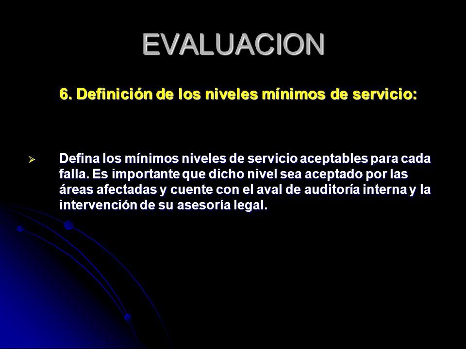 EVALUACION 6. Definición de los niveles mínimos de servicio: