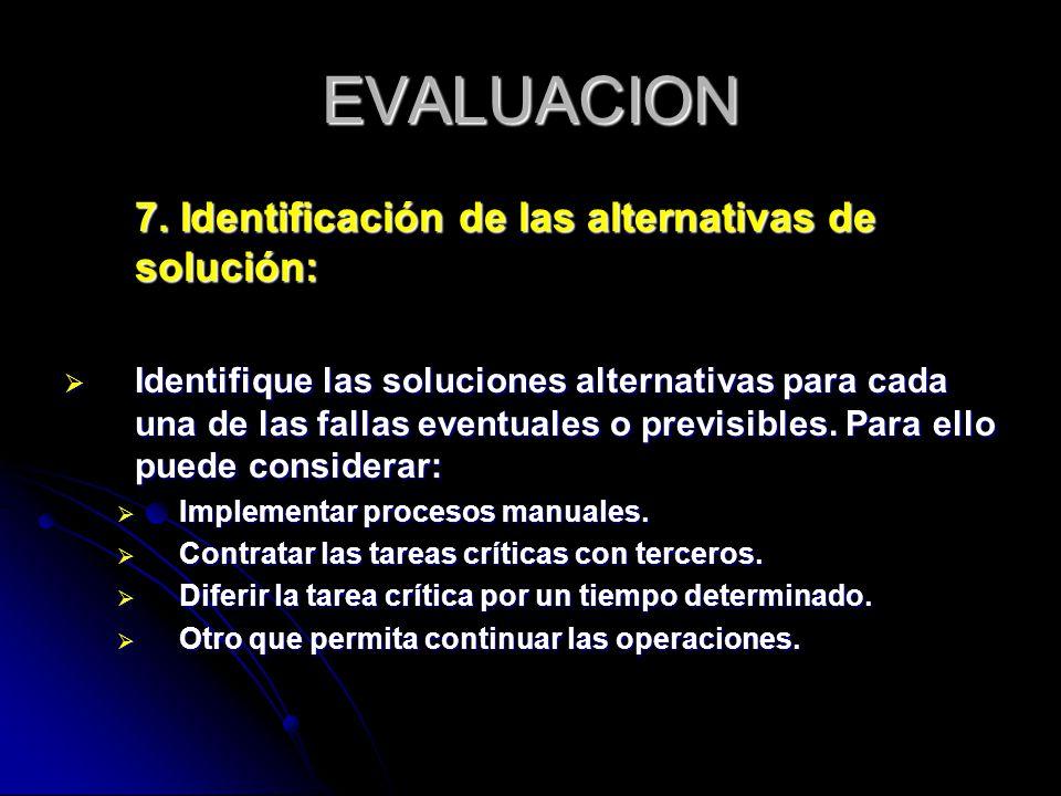EVALUACION 7. Identificación de las alternativas de solución: