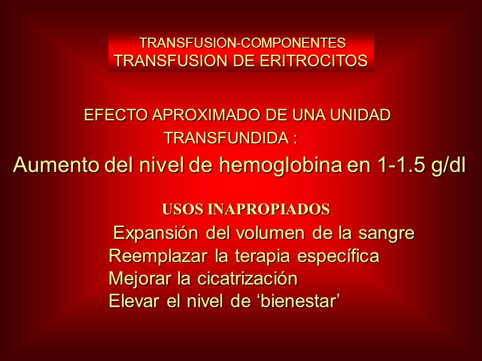 Aumento del nivel de hemoglobina en 1-1.5 g/dl