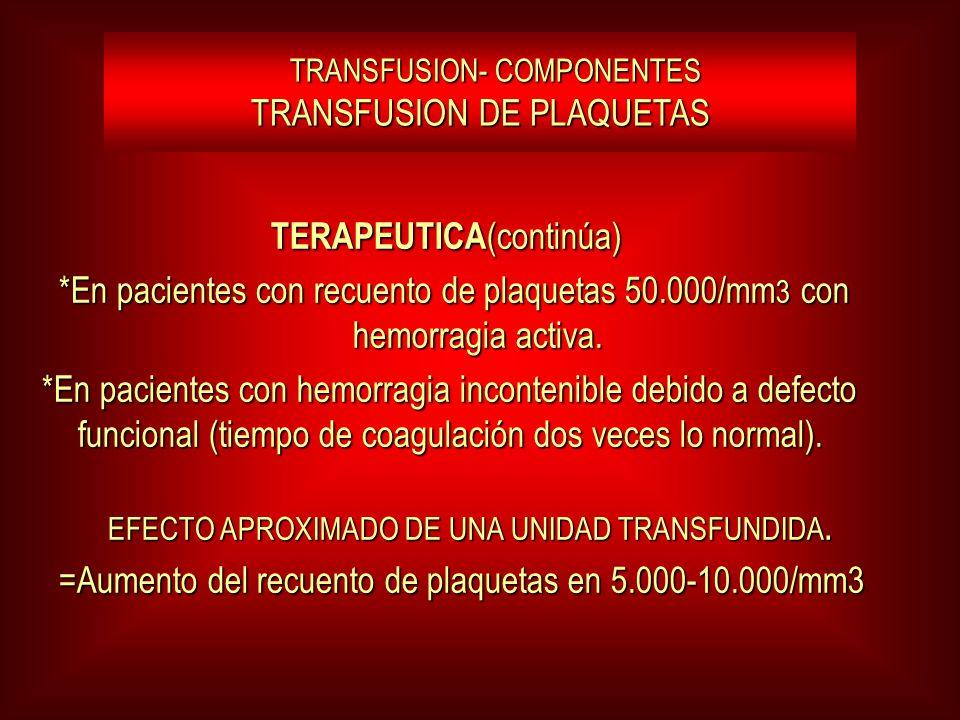 TRANSFUSION- COMPONENTES TRANSFUSION DE PLAQUETAS