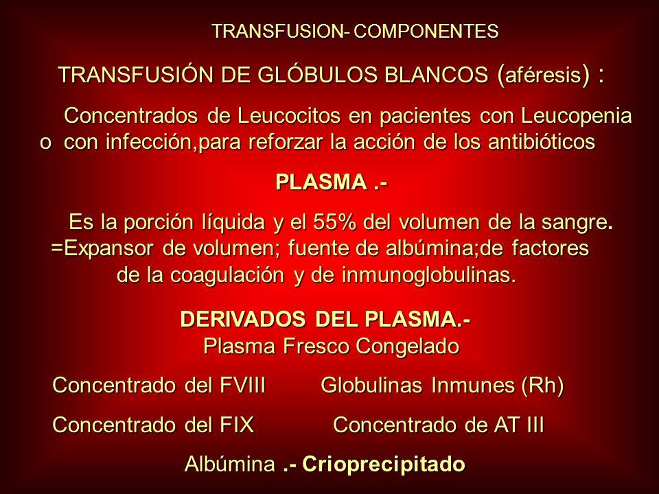 TRANSFUSIÓN DE GLÓBULOS BLANCOS (aféresis) :
