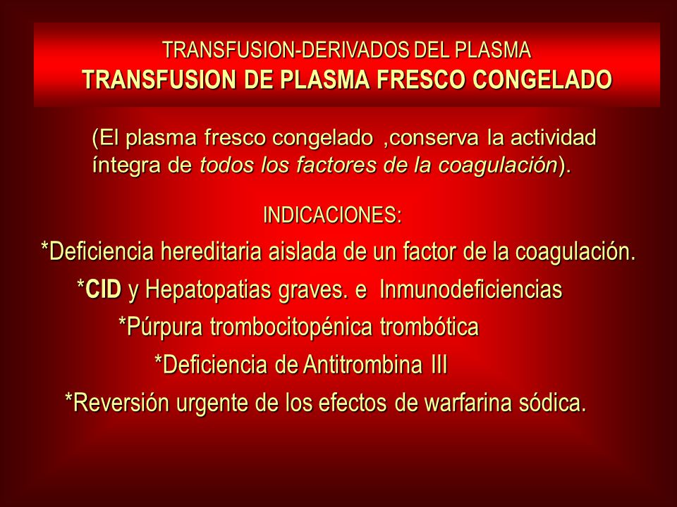 *Deficiencia hereditaria aislada de un factor de la coagulación.