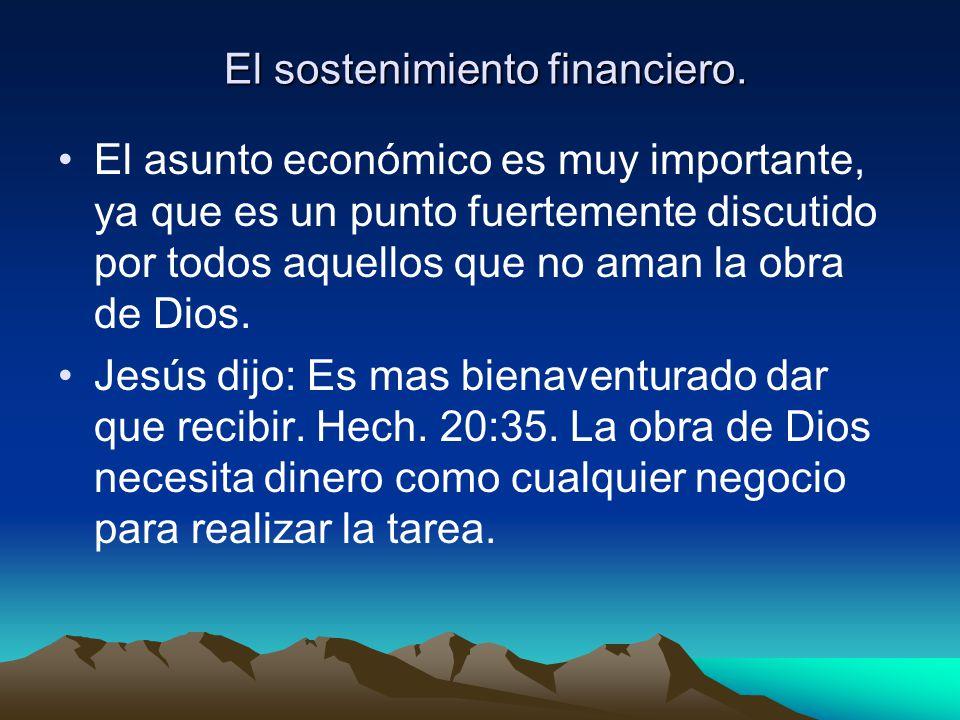 El sostenimiento financiero.