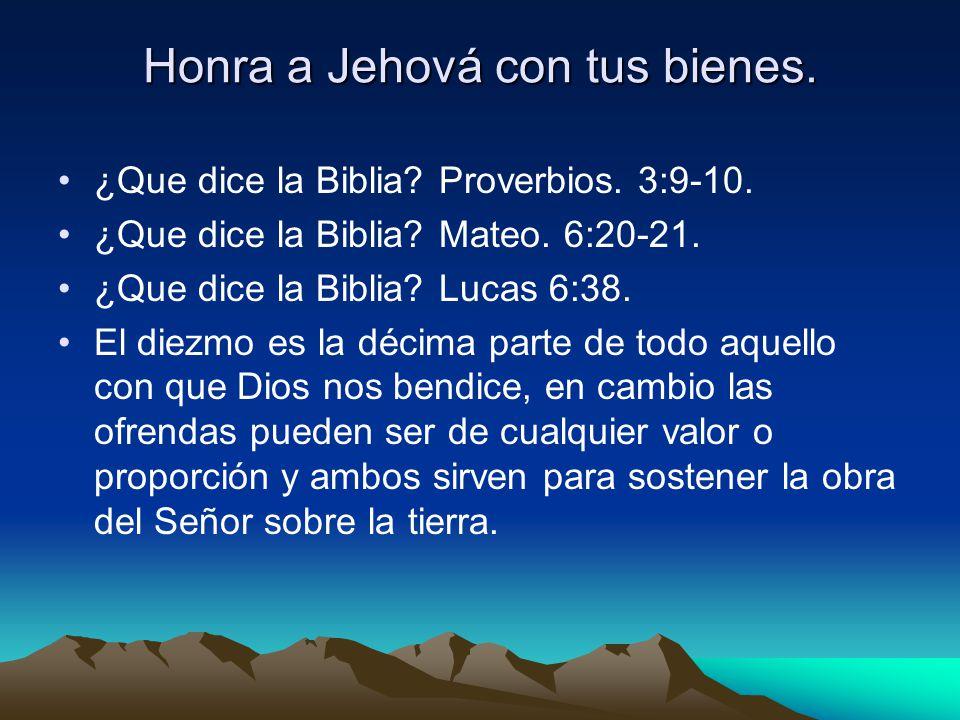 Honra a Jehová con tus bienes.