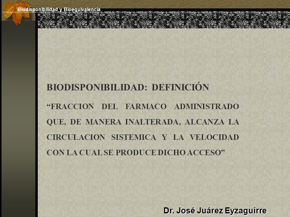 BIODISPONIBILIDAD: DEFINICIÓN