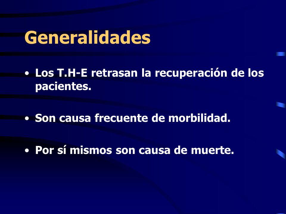 Generalidades Los T.H-E retrasan la recuperación de los pacientes.