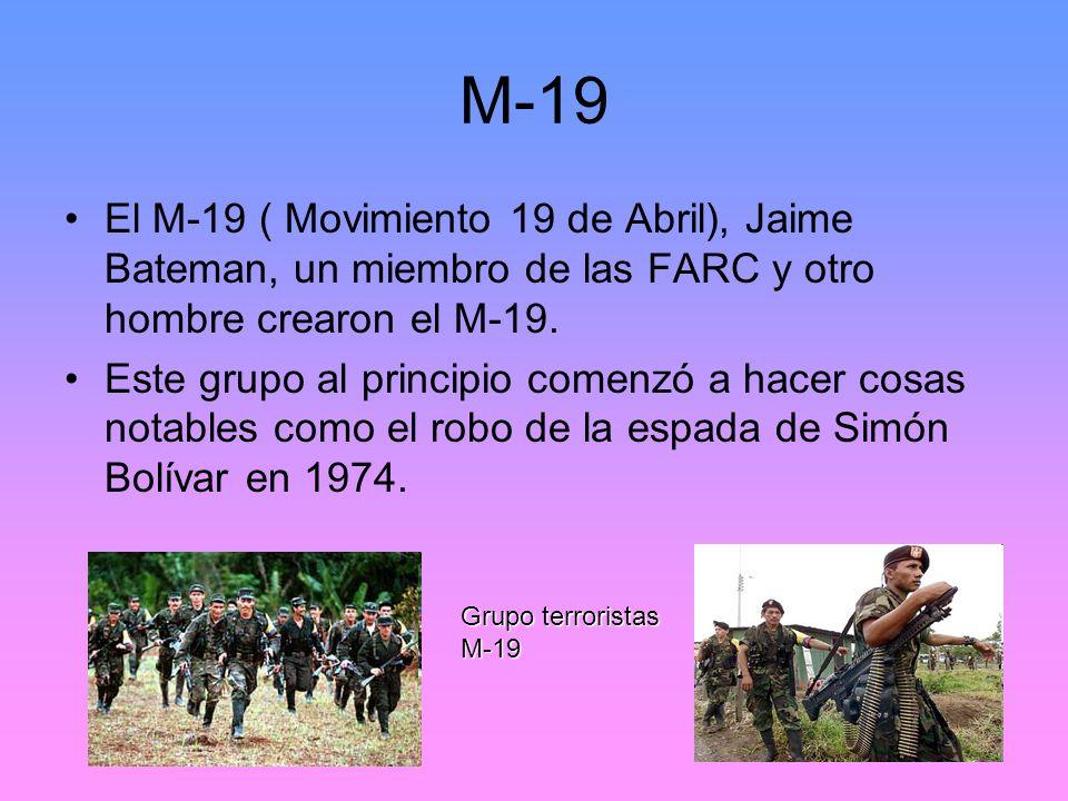 M-19 El M-19 ( Movimiento 19 de Abril), Jaime Bateman, un miembro de las FARC y otro hombre crearon el M-19.