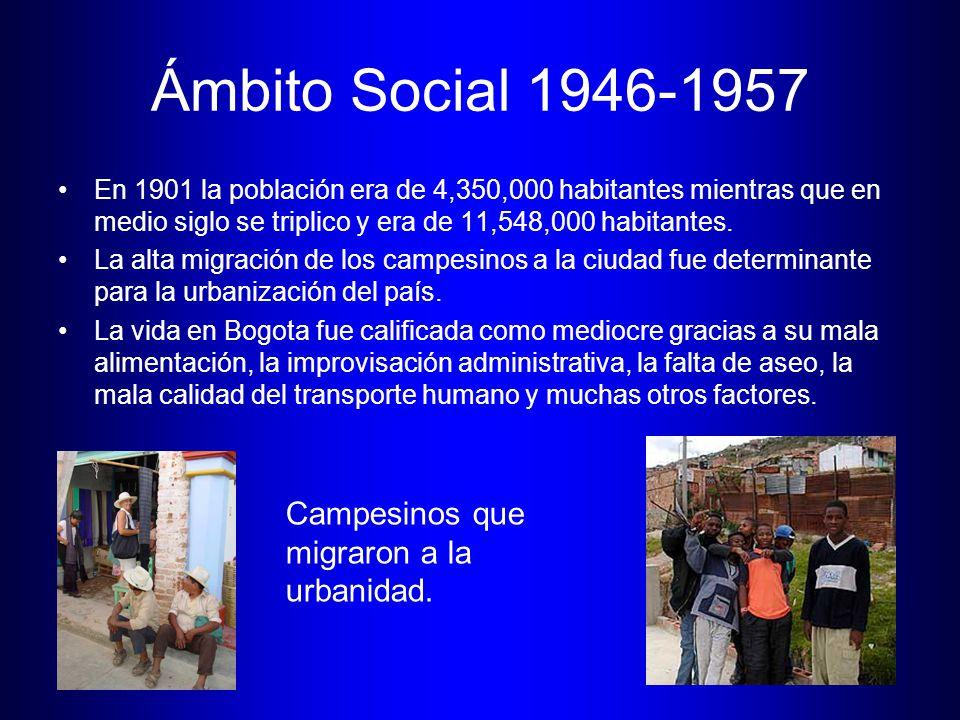Ámbito Social 1946-1957 Campesinos que migraron a la urbanidad.