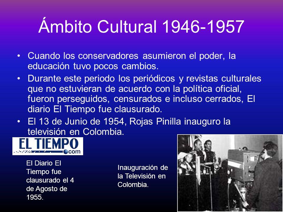 Ámbito Cultural 1946-1957 Cuando los conservadores asumieron el poder, la educación tuvo pocos cambios.