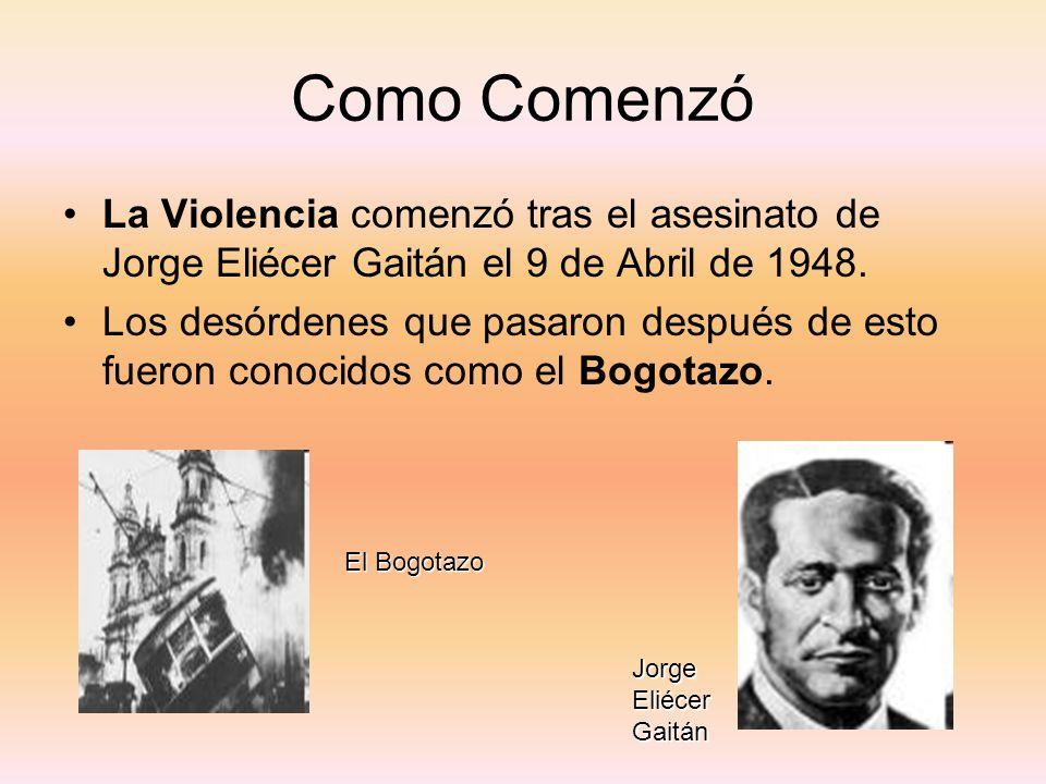 Como Comenzó La Violencia comenzó tras el asesinato de Jorge Eliécer Gaitán el 9 de Abril de 1948.