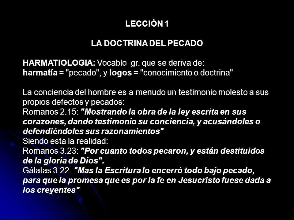 LECCIÓN 1 LA DOCTRINA DEL PECADO. HARMATIOLOGIA: Vocablo gr. que se deriva de: harmatía = pecado , y logos = conocimiento o doctrina