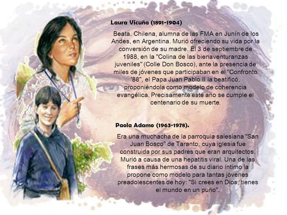 Laura Vicuña (1891-1904) Paola Adamo (1963-1978).