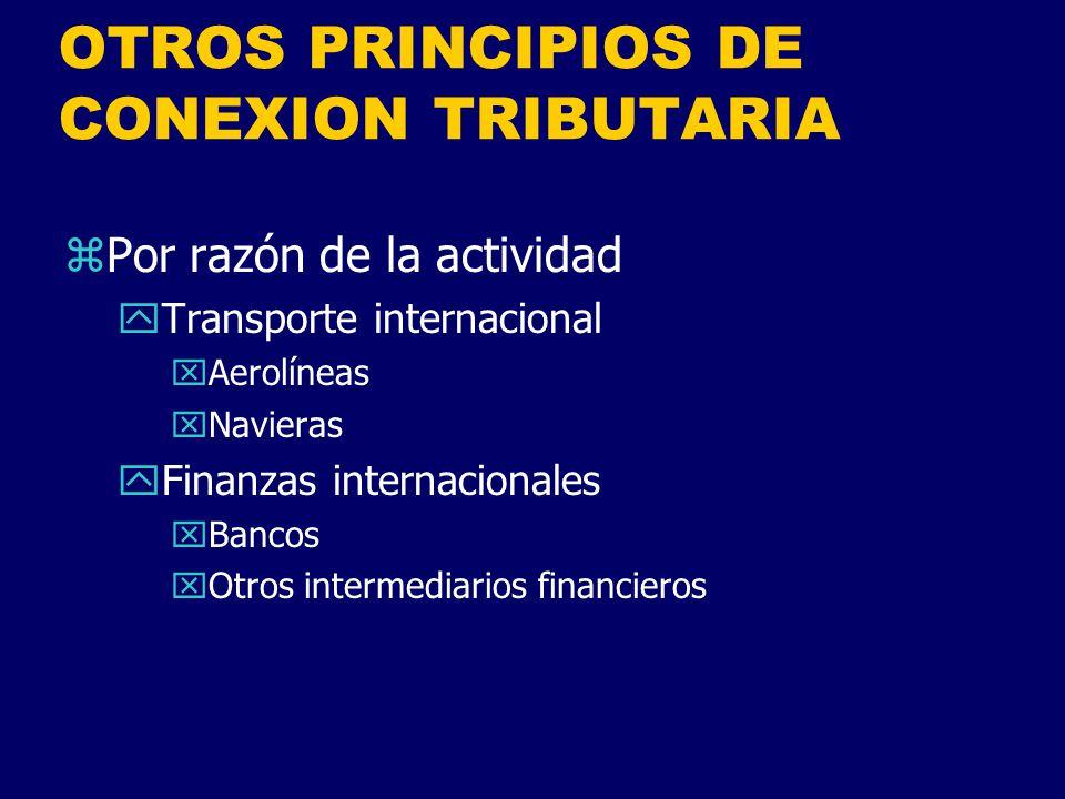 OTROS PRINCIPIOS DE CONEXION TRIBUTARIA