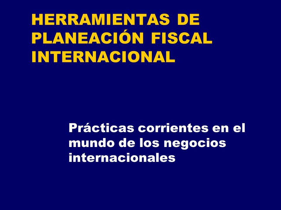 HERRAMIENTAS DE PLANEACIÓN FISCAL INTERNACIONAL