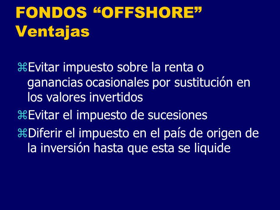 FONDOS OFFSHORE Ventajas