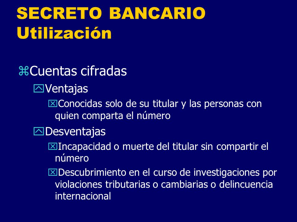 SECRETO BANCARIO Utilización