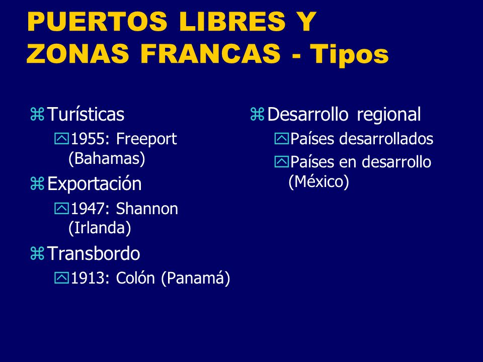PUERTOS LIBRES Y ZONAS FRANCAS - Tipos