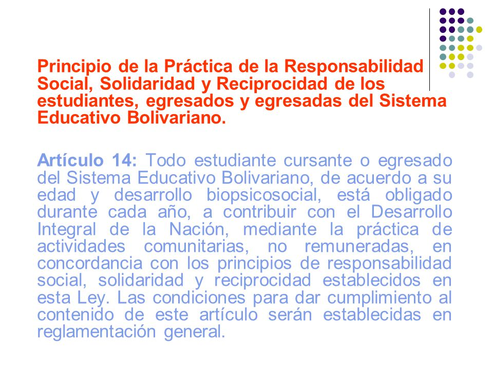 Principio de la Práctica de la Responsabilidad Social, Solidaridad y Reciprocidad de los estudiantes, egresados y egresadas del Sistema Educativo Bolivariano.