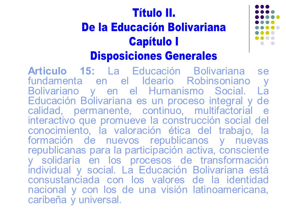 Título II. De la Educación Bolivariana. Capítulo I. Disposiciones Generales.