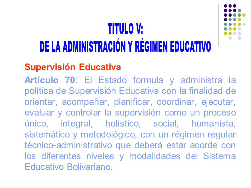 DE LA ADMINISTRACIÓN Y RÉGIMEN EDUCATIVO