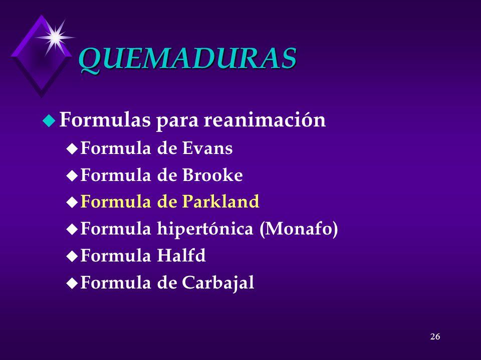 QUEMADURAS Formulas para reanimación Formula de Evans