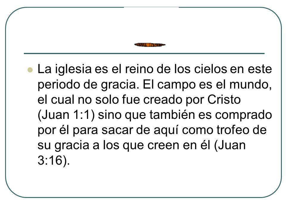 La iglesia es el reino de los cielos en este periodo de gracia