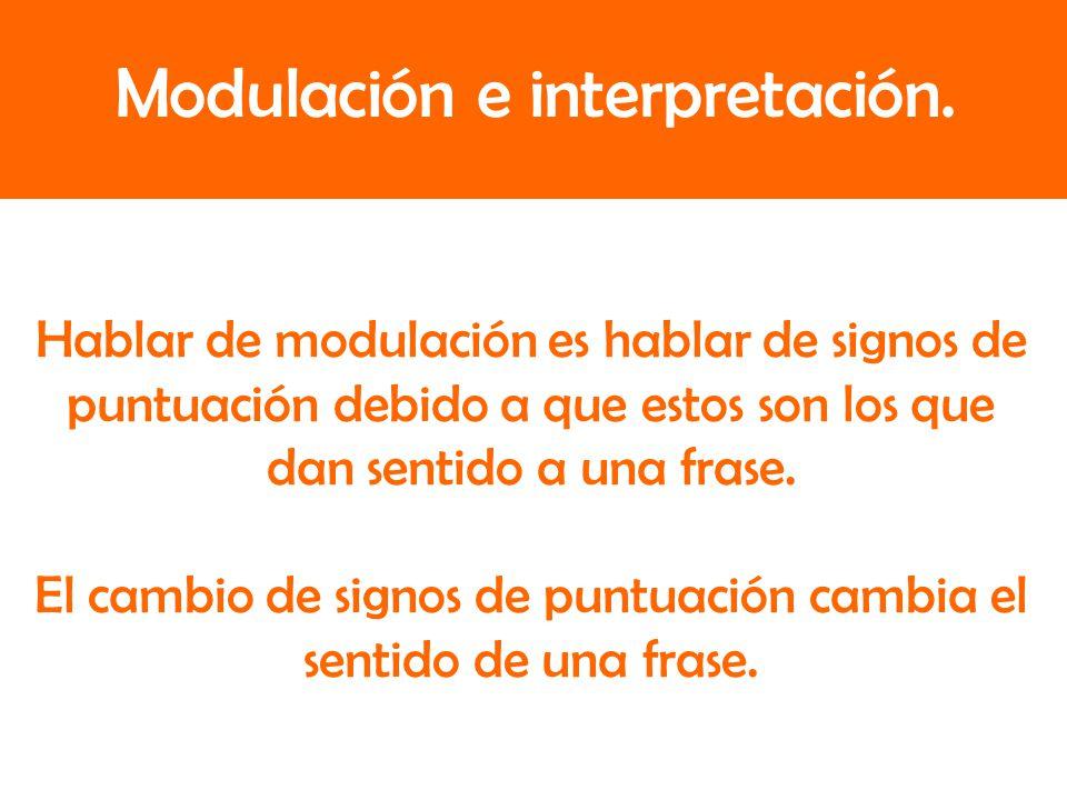 Modulación e interpretación.