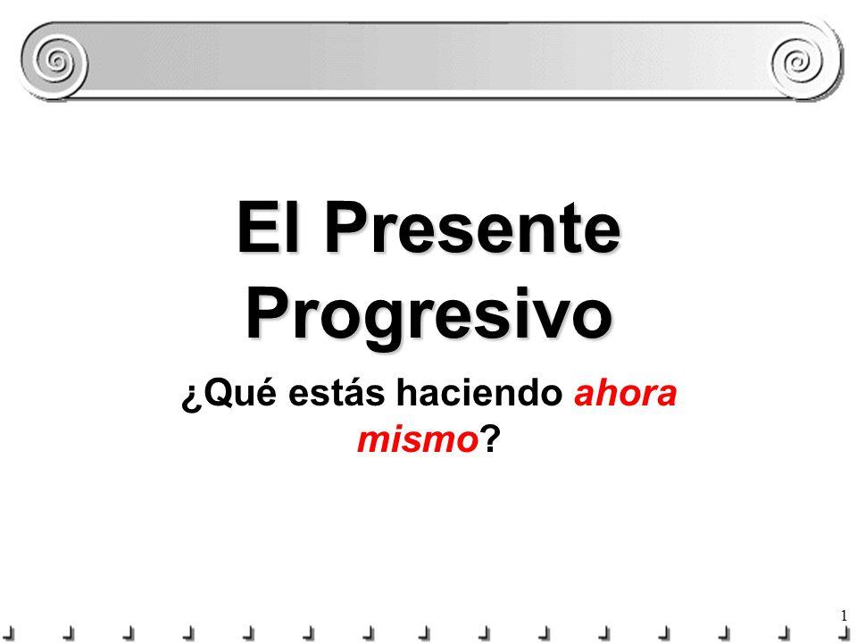 El Presente Progresivo