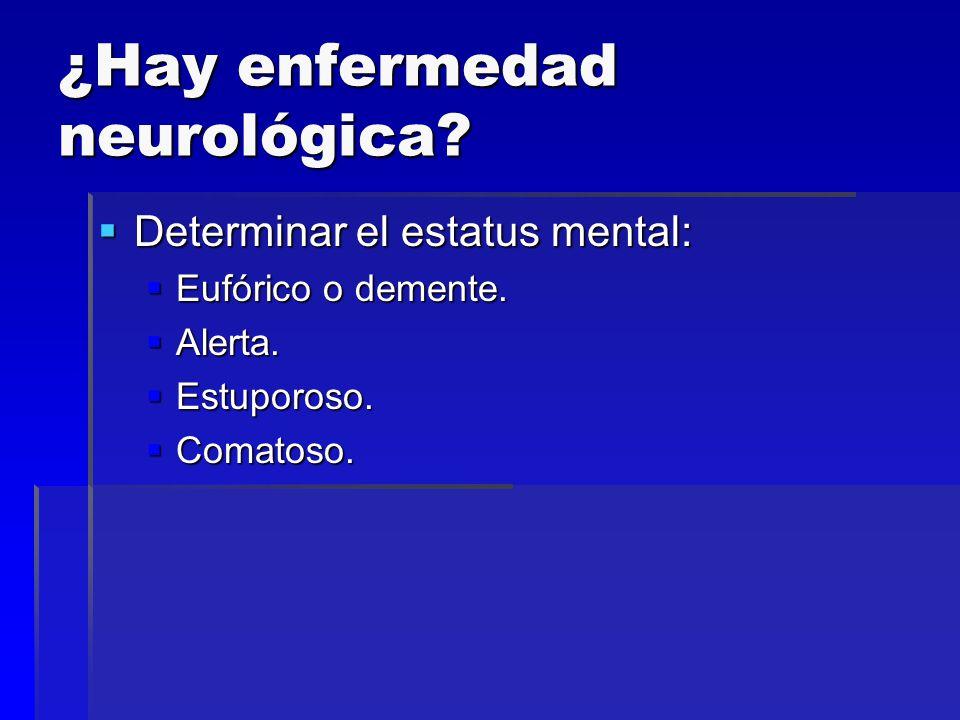 ¿Hay enfermedad neurológica