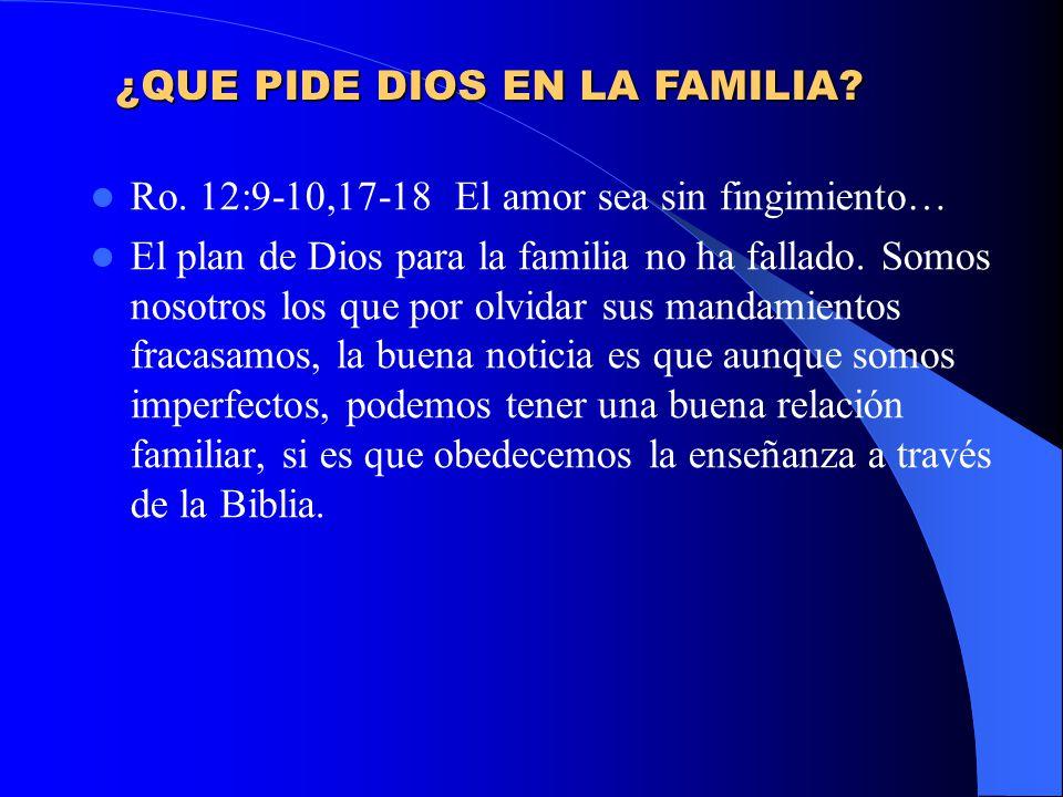 ¿QUE PIDE DIOS EN LA FAMILIA