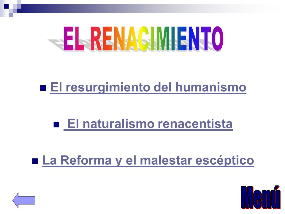 EL RENACIMIENTO Menú El resurgimiento del humanismo