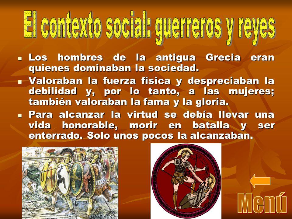 El contexto social: guerreros y reyes