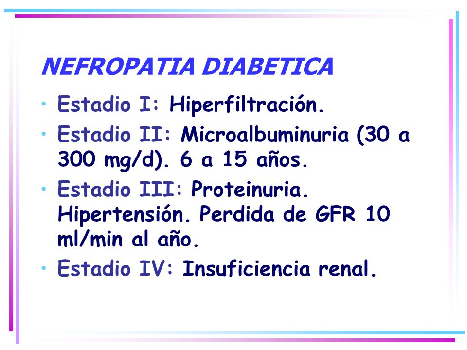 NEFROPATIA DIABETICA Estadio I: Hiperfiltración.