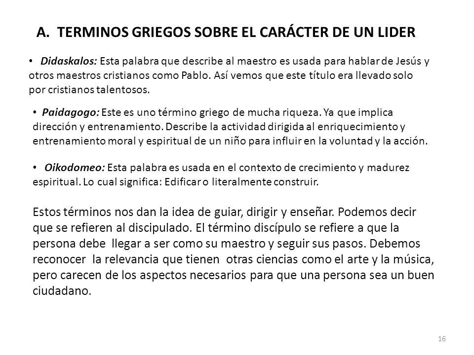A. TERMINOS GRIEGOS SOBRE EL CARÁCTER DE UN LIDER