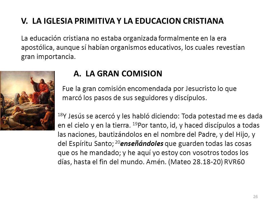 V. LA IGLESIA PRIMITIVA Y LA EDUCACION CRISTIANA